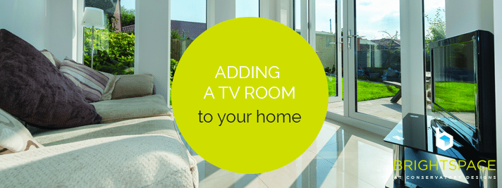 Adding a tv room extension to your home conservatory for Adding a room to a house