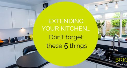 Extending Your Kitchen - Don't forget these 5 things